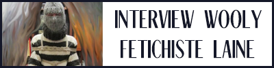 laine-fetichiste-interview-wooly-woolies